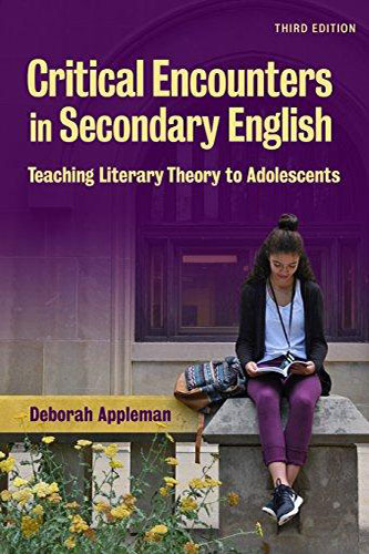 Critical Encounters in Secondary English, 3rd edition by Deborah Appleman